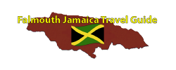 Falmouth Jamaica Travel Guide Page by the Jamaican Business Directory